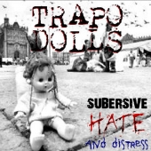 Subersive Hate and Distress - Trapodolls