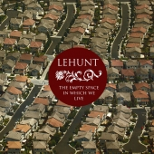 The Empty Space In Wich We Live - LeHunt