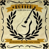 Acoustic is the New Punk - Rotten